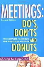 Meetings: Do's, Dont's and Donuts: The Complete Handbook for Successful Meetings