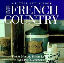 Pierre Deux's French Country: A Little Style Book/Moulin, Le Vec, Dannenberg/PB