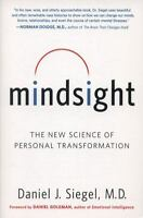 Mindsight: The New Science of Personal Transformation: By Siegel, Daniel J.