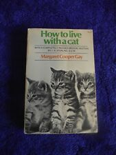 How To Live With A Cat 1969 Ed pb. Margaret Cooper Gay, Francis Smoulders
