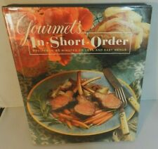 Gourmet's In Short Order: Recipes in 45 minutes with easy menus 250 recipes 1993