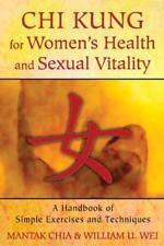 CHI KUNG PARA women's SALUD Y SEXUAL vitalidad: A HANDBOOK OF SIMPLE ejercicios