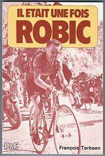Il était une fois ROBIC par François Terbeen avec un envoi - Cyclisme, Vélo