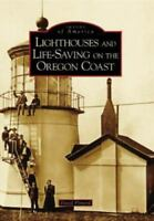 Lighthouses and Life-Saving on the Oregon Coast [OR] [Images of America]