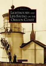 Images of America: Lighthouses and Life-Saving on the Oregon Coast by David...