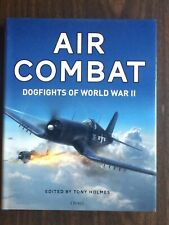 Osprey - Air Combat - Dogfights of WWII by Tony Holmes - Hardcover