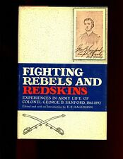 mac- FIGHTING REBELS & REDSKINS - Colonel George B Sanford, 1861-92 1st HBdj VG