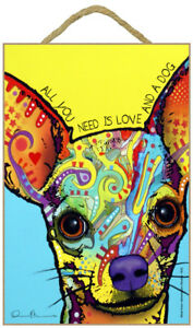 ALL YOU NEED IS LOVE AND A DOG Chihuahua Colorful Dean Russo NICE Dog Sign 439