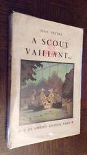 A SCOUT VAILLANT... - Jean Vézère - b
