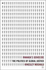 Rwanda's Genocide: The Politics of Global Justice by Moghalu, K.