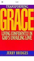 Transforming Grace: Living Confidently in God's ... by Bridges Jerry
