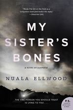 NEW - My Sister's Bones: A Novel of Suspense, Nuala Ellwood