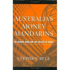 AUSTRALIA'S MONEY MANDARINS: RESERVE BANK & POLITICS rba economic policy