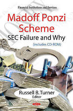 Madoff Ponzi Scheme: SEC Failure and Why (Financial Institutions and Services) -