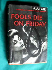Erle Stanley Gardner FOOLS DIE ON FRIDAY - A A Fair, RARE 1st w/ dj 1947, $500+