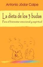 La Dieta de los 3 budas. para el bienestar emocional y Espiritual by Antonio...