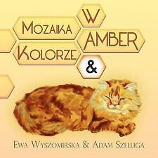 Mozaika W Amber Kolorze And by Ewa Wyszomirska & Adam Szeluga (2010, Paperback)