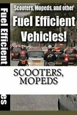 Scooters, Mopeds : And Other Fuel Efficient Vehicles by Osvaldo Perez (2016,...