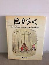 BOSC /  J'aime beaucoup ce que vous faites / DENOEL 1985
