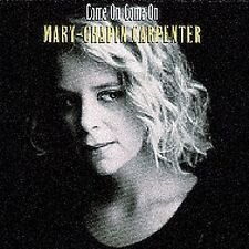 """MARY-CHAPIN CARPENTER  """"COME ON COME ON""""  COLUMBIA CD (2008)"""