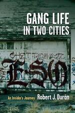 Gang Life in Two Cities: An Insider's Journey, Durán, Robert J, Good Book