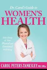 Dr. Carol's Guide to Women's Health: Take Charge of Your Physical and Emotional
