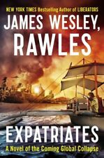 Expatriates : A Novel of the Coming Global Collapse, Paperback by Rawles, Jam...