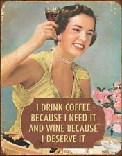 I Drink Coffee Because I Need It I Drink Wine Because I Deserve It Hard Day Work