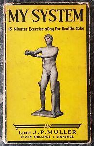 VINTAGE BODYBUILDING BOOK.1920-40.MY SYSTEM.J.P. MULLER.HEALTH.ILLUSTRATED.PROP.
