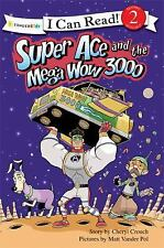 Super Ace and the Mega Wow 3000 (I Can Read! / Superhero Series) by Crouch, Che
