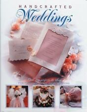 Handcrafted Weddings: Over 100 projects & ideas for personalizing your wedding