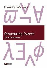 Structuring Events: A Study in the Semantics of Lexical Aspect (Explorations in