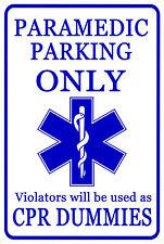 Paramedic, EMT Funny *Gag* Parking sign. 8x12 Aluminum, EMS, Medical, Emergency