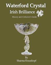 Waterford Crystal Irish Brilliance by Sharma Krauskopf (2016, Paperback)