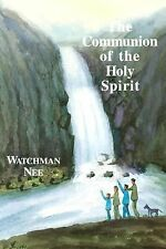 The Communion of the Holy Spirit by Watchman Nee (1994, Paperback)