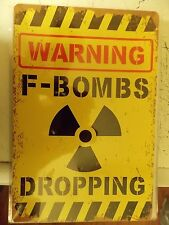 warning f bombs dropping  tin metal sign MAN CAVE brand new