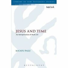 Jesus and Time: An Interpretation of Mark 1.15 (The Library of New Testament Stu