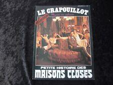 LE CRAPOUILLOT Hors Série n° 6 Réédition - PETITE HISTOIRE DES MAISONS CLOSES