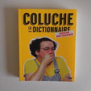Coluche Le dictionnaire version non censurée 2017 livre artiste France N7531