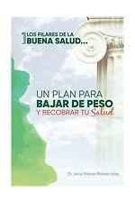 Los pilares de la buena salud: Un plan para bajar de peso y rec... Free Shipping