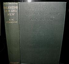 ** Palestine Old and New - Albert M, Hyamson. c1928 Hardback