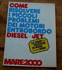 GUIDE PRATICHE DI MARE 2000:Risolvere i problemi dei motori entrobordo DieselJet