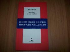 ELIE WIESEL-CREDERE O NON CREDERE-GIUNTINA-1986-PRIMA EDIZIONE-SCHULIM VOGELMANN