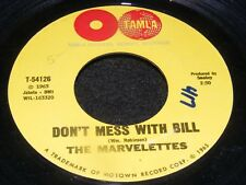 MARVELETTES TAMLA 1965 7 INCH SINGLE Don't Mess With BILL Motown Girl Group 45