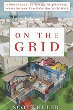 B004P5OQ7O On the Grid: A Plot of Land, An Average Neighborhood, and the System