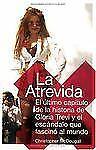 La Atrevida : El Ultimo Capitulo de la Historia de Gloria Trevi... SPANISH TEXT