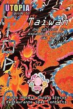 Utopia Guide to Taiwan (2nd Edition): The Gay and Lesbian Scene in 12 Cities Inc