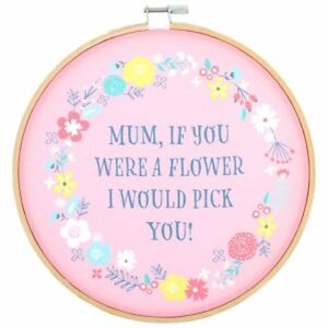 Mum If You Were A Flower I'd Pick You, Decorative Hoop Plaque Home Decor Gift