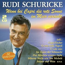 RUDI SCHURICKE - WENN BEI CAPRI DIE ROTE SONNE IM MEER VERSINKT 2 CD NEW