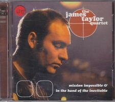 THE JAMES TAYLOR QUARTET - mission impossible & in the hand of the.... CD